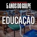 5 anos do golpe: crime contra a Petrobras e a educação