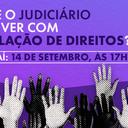 Disponível: Judiciário e a violação de direitos