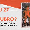 Afinal, quando é o aniversário de Lula?