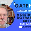 Gate Papo discute a destruição do trabalho no país