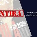 As sete mentiras da capa de Época sobre Lula