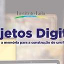 Relatório dos projetos digitais do Instituto Lula