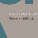 """Marilena Chauí lança """"Sobre a violência"""""""