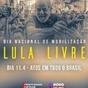 Movimentos convocam para atos em todo o país pela liberdade de Lula