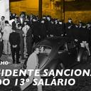 Há 56 anos: Jango sanciona a lei do 13º salário