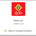 Rádio Lula agora está na Google Podcasts