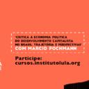 Cursos IL: Economia política do Brasil, com Pochmann