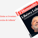 L'Humanité: Escolheram mentir porque Lula é a esperança