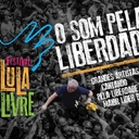 Som Pela Liberdade: Festival Lula Livre