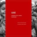 Livro infantil resgata infância e trajetória de Lula