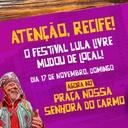 Lula confirma presença no Festival Lula Livre em Recife