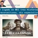 Ratier entrevista Nicolazzi: TV Escola traz História preconceituosa