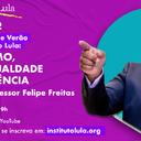 Assista à Aula 2 do 1º Curso de Verão Instituto Lula