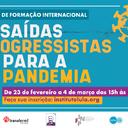 Em curso: Saídas progressistas para a pandemia