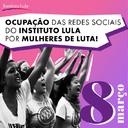 8M: Mulheres de luta ocupam as redes do Instituto