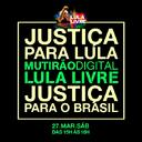 Sábado: Mutirão Lula Livre discute a continuidade da luta