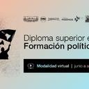 Inscríbete: Diploma Superior en Formación Política