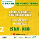 5ª, às 14h30: Projeto nacional e a construção do Brasil