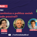 No ar: É possível unir políticas econômica e social?