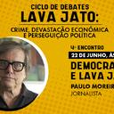 Reveja: Democracia e Lava Jato, com Paulo Moreira Leite