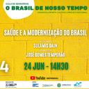 24/06, às 14h30: Saúde e a modernização do Brasil