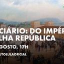 Disponível: Judiciário do Império à Velha República